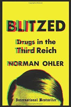 BLITZED by Norman Ohler Translated Shaun Whiteside