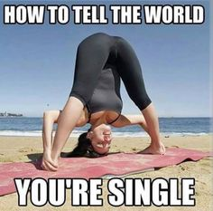 girl doing yoga meme how to tell the world you're single