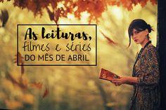Mademoiselle Loves Books: As leituras, filmes e séries do mês de Abril