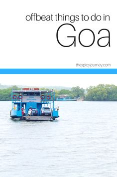 After living in Goa for 11 years, this is my list of offbeat destinations in Goa  #Goa #India #Offbeat #OffbeatGoa #ThingToDo #Ferry #Dam #Fontainhas