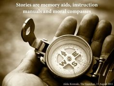 Stories are memory aids, instruction manuals and moral compasses - Aleks Krotoski