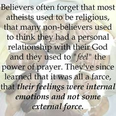 Believers often forget these things about atheists but they are too busy trying to sell them their beliefs like a cheap insurance policy. Losing My Religion, Anti Religion, Secular Humanism, Personal Relationship, Power Of Prayer, Atheism, Christianity, God, Feelings