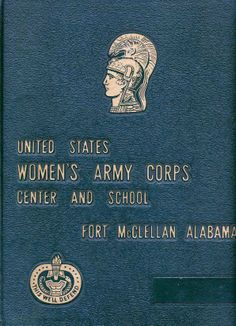 Women's Army Corp. Yearbook Ft. McClellan, AL Military Careers, Military Service, Military Men, Women's Army Corps, Us Army Soldier, Army Day, Army Women, Yearbooks, Army Veteran