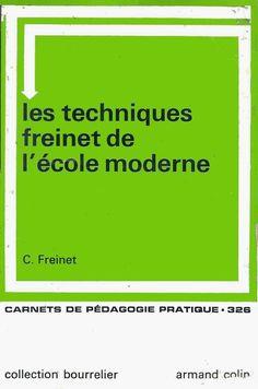 """Auteur : Célestin Freinet (page sur le blog """"Apprendre à lire et à écrire"""") Carnets de pédagogie pratique n° 326, collection Bourrelie..."""
