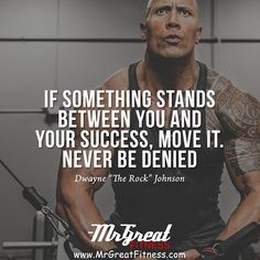 If sometimes stand between you and your success. Move it. Never be denied.
