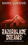 Free Kindle Book -   Razorblade Dreams: Horror Stories Check more at http://www.free-kindle-books-4u.com/horrorfree-razorblade-dreams-horror-stories/