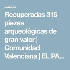 Recuperadas 315 piezas arqueológicas de gran valor | Comunidad Valenciana | EL PAÍS