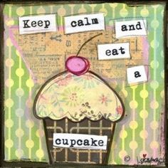 Keep Calm Cupcake - 5x5 print - Whimsical Mixed Media Art