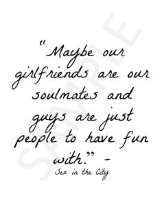 Sex in the city girlfriend quote best friend by TheLOLCollection