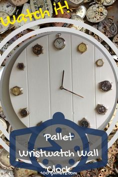 Upcycle more than one item with this smart and unique Pallet Wrist Watch Clock! Broken wristwatches and pocket watches become the hour markers on this wall clock suitable for any room! Upcycle those old broken watches you've got hidden in a drawer and make a fanciful Pallet Wrist Watch ... #PalletClock