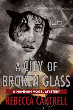 """A City of Broken Glass"" Kindle cover for readers in the UK and overseas in Rebecca Cantrell's award-winning Hannah Vogel series. This the fourth novel in the series."
