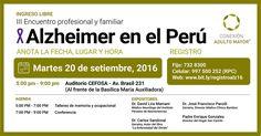 """Ingreso LIBRE al III Encuentro profesional y familiar """"Alzheimer en el Perú""""…"""