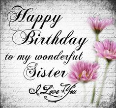 Happy Birthday To My Lovely Sister With Images Happy Birthday