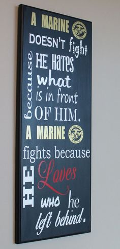 """Official Hobbyist of the USMC License 11603 """"Why A Marine Fights"""" Wood Wall Hanging/plaque. It says: A Marine doesn't fight because what is in front of him. A Marine fights because he Loves who he lef Military Girlfriend, Military Mom, Military Gifts, Military Couples, Military Style, Marine Tattoo, Usmc Tattoos, Marine Corps Tattoos, Frases"""