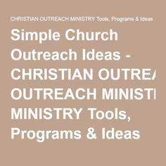 Simple Church Outreach Ideas - CHRISTIAN OUTREACH MINISTRY Tools, Programs & Ideas