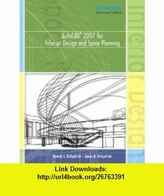AutoCAD 2010 for Interior Designers and Space Planning (9780135069929)  James M. Kirkpatrick, Beverly L. Kirkpatrick , ISBN-10: 0135069920 , ISBN-1