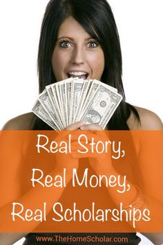 Real Story, Real Money, Real Scholarships #homeschool success story @thehomescholar