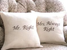 Items similar to Mr Right and Mrs Always Right Linen Pillow Cover Set , Wedding Bridal shower, Pair on Etsy Mrs Always Right, Mr Right, Wedding Anniversary Gifts, Wedding Gifts, Wedding Ideas, Wedding Stuff, Wedding Fun, Wedding Inspiration, Wedding Bells