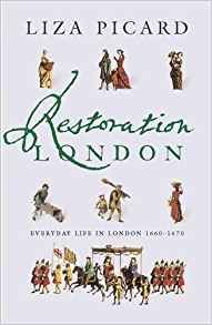 Restoration London: Everyday Life in the 1660s: Amazon.co.uk: Liza Picard: 9781842127308: Books