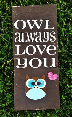 Owl always love you. Handmade made to order wooden sign. on Etsy, $23.00