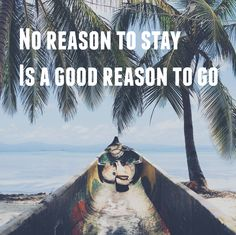No reason to stay is a good reason to GO! Travel Quotes, Travelling, To Go, Movies, Movie Posters, Films, Film Poster, Cinema, Movie