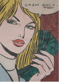 """Comic Girls Say. """" Cash only """"  #popart #comic"""