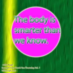 The body is smarter than we know. #wellness #wellbeing #healthyliving #gratitude