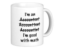 accountant mug... Haha good thing they're not a grammar teacher!