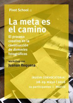 """Workshop """"La meta es el camino"""" dinamizado por Juanan Requena (@nodetenerse). 28 y 29 de Mayo. + info: http://www.pivot.es/la-meta-es-el-camino/"""
