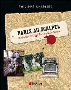 Couverture de Paris au scalpel,itinéraires secrets  d'un médecin légiste