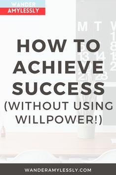 Achieve Success, Achieve Your Goals, Time Management Techniques, Improve Confidence, Ways To Be Happier, Self Discipline, Future Goals, Success Mindset, Be Your Own Boss
