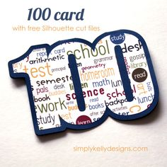 100 Card Tutorial With Free Cut File by Simply Kelly Designs - could be used for 100th day of school or for 100th birthday #silhouette