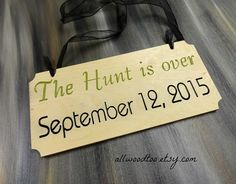 Rustic Wood Wedding Signs The Hunt Is Over Sign by AllWoodToo
