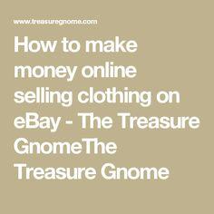How to make money online selling clothing on eBay - The Treasure GnomeThe Treasure Gnome