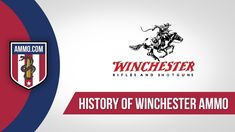 Learn about the history of one of America's most iconic gun and ammo manufacturers. #winchester #ammo #history