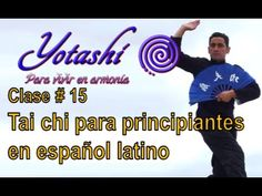 Class 15 for beginners in Latin Spanish Kundalini Reiki, Yoga, Qigong, Kung Fu, Fitness, Tips, Tai Chi Exercise, Martial Arts Training, Gymnastics