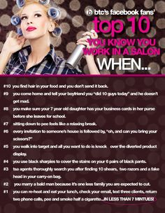 At behindthechair.com, we get you. You're a stylist. You're awesome and, might we add, totally hilarious. Here is our list of the Top 10 ways you know you work in a salon. Read it, laugh it, repin it!   Exclusively on www.behindthechair.com