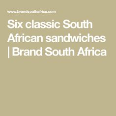 Six classic South African sandwiches South African Recipes, Piece Of Bread, Sandwiches, Easy Meals, Traditional, Classic, Derby, Quick Easy Meals, Classic Books