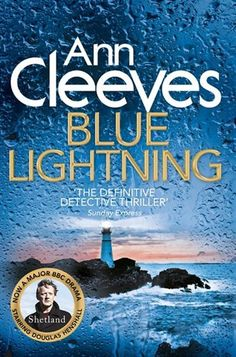 Blue Lightning written by the popular author Anne Cleaves . Blue Lightning features the beautiful but isolated island of Shetland. The book is now a major TV series featuring Dougals Henshall Best Mysteries, Murder Mysteries, Good Books, Books To Read, My Books, Amazing Books, As You Like, Just In Case, Bbc Drama