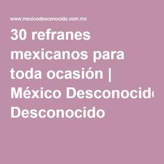 30 refranes mexicanos para toda ocasión | México Desconocido