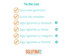 To Do List - Sglutinati  Follow us www.sglutinati.it  #glutenfree #sglutinati #glutenfreefest