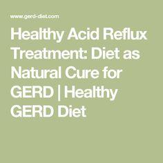 Healthy Acid Reflux Treatment: Diet as Natural Cure for GERD | Healthy GERD Diet