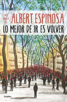 Descarger Lo mejor de ir es volver by Albert Espinosa [. Good Books, Books To Read, Online Match, Ebook Pdf, Free Ebooks, Reading Online, Menorca, Barcelona, Bella