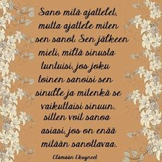 . Cool Words, Wise Words, Finnish Words, Healthy Mind, Kids And Parenting, Feel Good, Diy And Crafts, Life Quotes, Wisdom