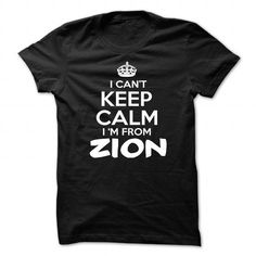 I Love I Cant Keep Calm Im Zion - Funny City Shirt !!! T-Shirts