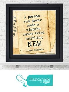 Albert Einstein Classic Inspirational Quote, Motivational Art Print, Never Made a Mistake. Vintage Style Literary Art Print For Classroom, Library, Home or Dorm from Echo Literary Arts https://www.amazon.com/dp/B01HFF4JRC/ref=hnd_sw_r_pi_dp_4zlMxbB9FM44R #handmadeatamazon