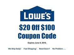 Lowes Coupon $20 Off Purchases $100 Or More Exp 06/09/2016 Fast Shipping!!!