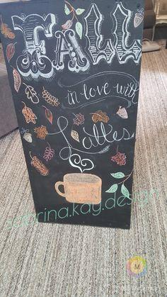 Chalkboard Art- Fall in love with lattes  #sabrina.kay.design @sabrina.luke -instagram @sabrinakluke -Pinterest