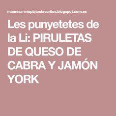 Les punyetetes de la Li: PIRULETAS DE QUESO DE CABRA Y JAMÓN YORK Canapes, Calm, Cooking, Recipes, People, Ideas, Healthy Snacks, Spinach, Cooking Recipes