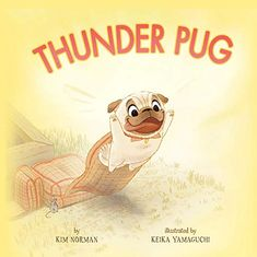 Buy Thunder Pug by Keika Yamaguchi, Kim Norman and Read this Book on Kobo's Free Apps. Discover Kobo's Vast Collection of Ebooks and Audiobooks Today - Over 4 Million Titles! Dog Books, Book Club Books, Cheek By Jowl, The Barnyard, Yamaguchi, Children's Picture Books, Great Stories, A Comics, Petunias